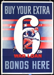 Buy your extra bonds here - 6th War Loan by Anonymous - USA. 1944