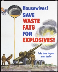 Housewives - Save Waste Fats for Explosives by Walter Richards. ca. 1944