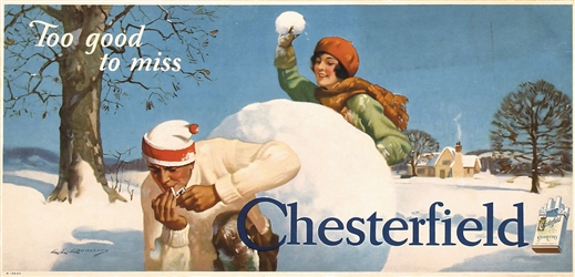 Chesterfield - Too good to miss by Charles Chambers. ca. 1930
